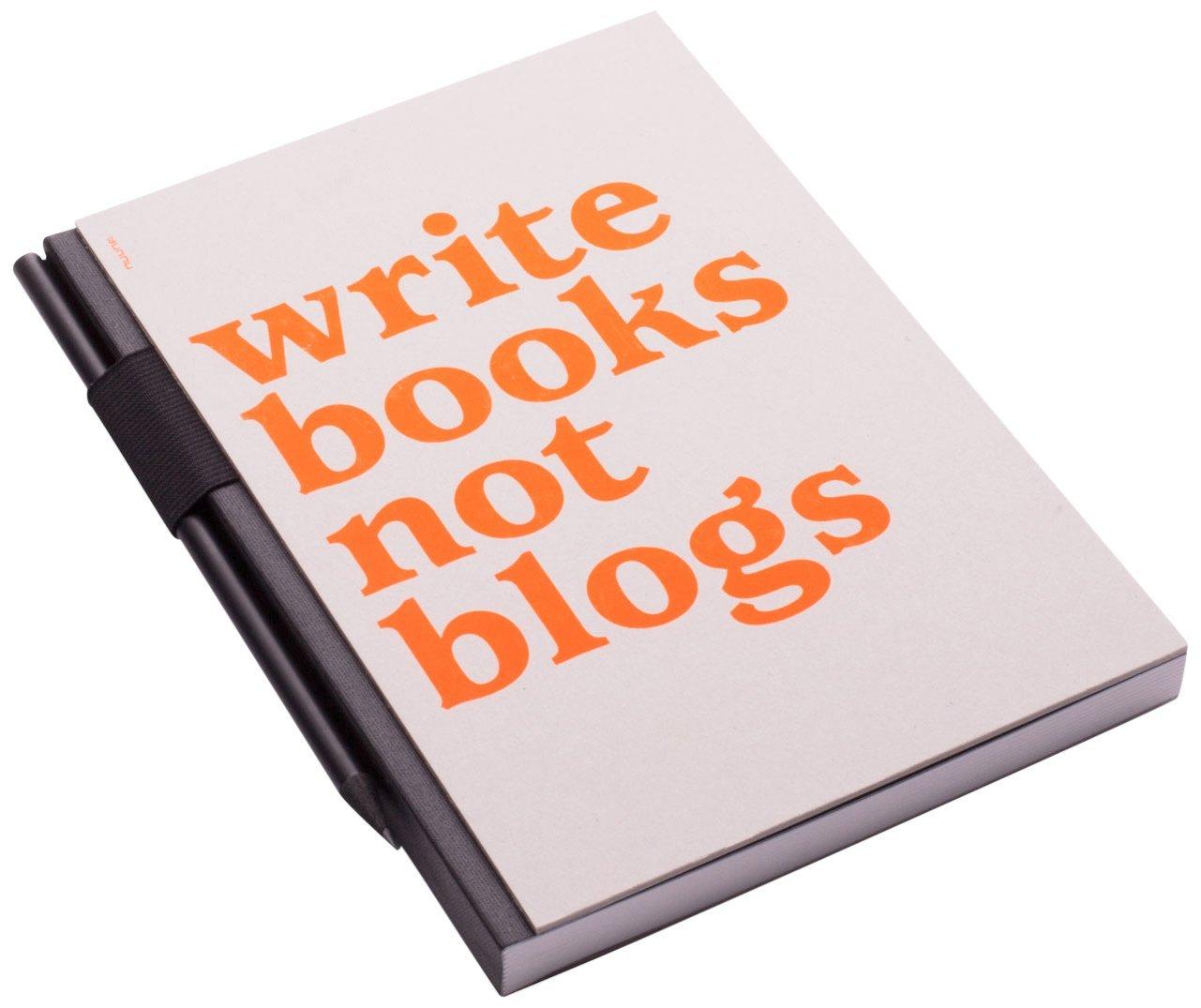 writebooksnotblogs.jpg